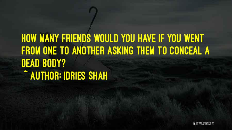 Many Friendship Quotes By Idries Shah