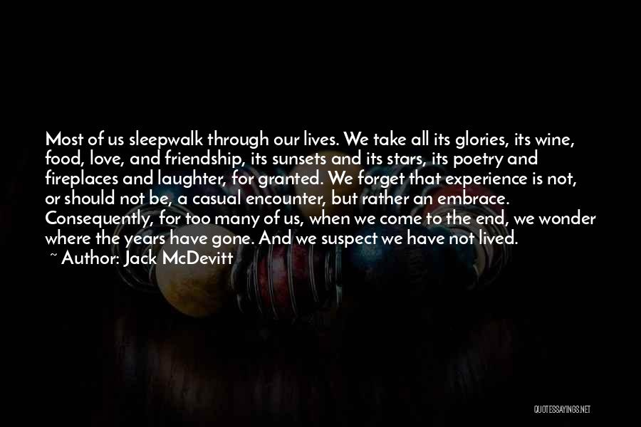 Many Friendship Quotes By Jack McDevitt