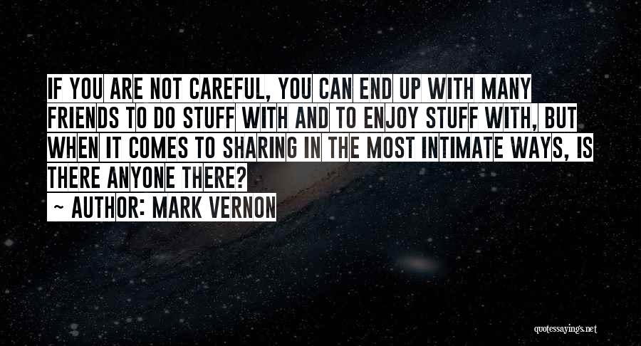 Many Friendship Quotes By Mark Vernon