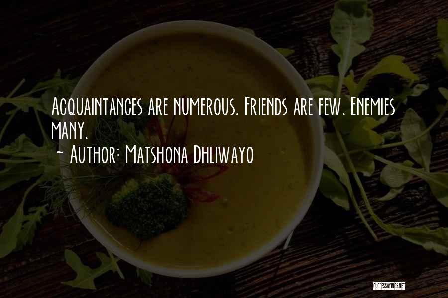 Many Friendship Quotes By Matshona Dhliwayo