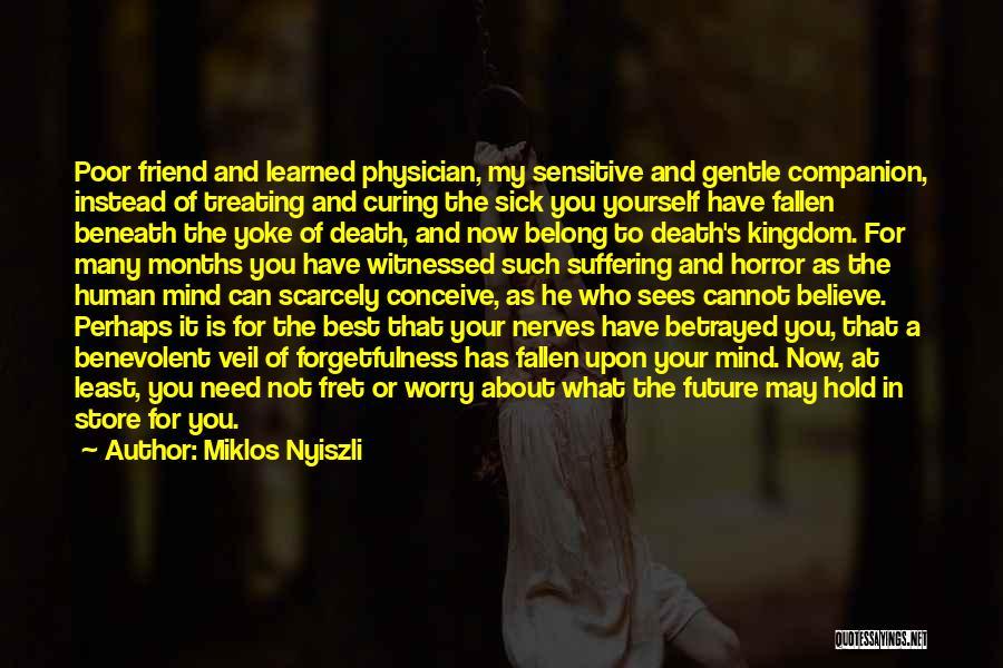 Many Friendship Quotes By Miklos Nyiszli