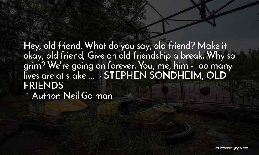 Many Friendship Quotes By Neil Gaiman