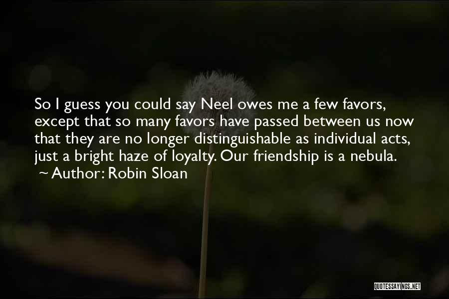 Many Friendship Quotes By Robin Sloan