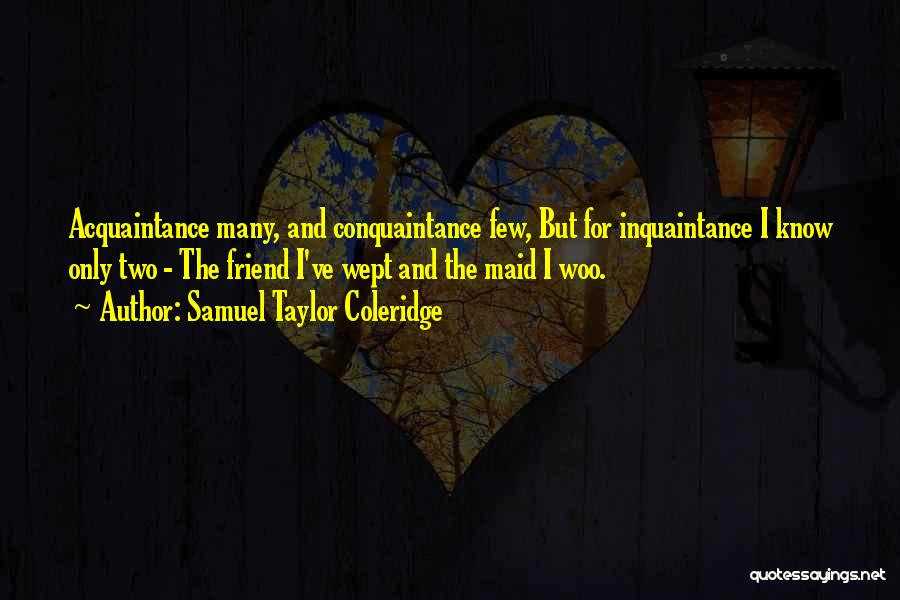 Many Friendship Quotes By Samuel Taylor Coleridge