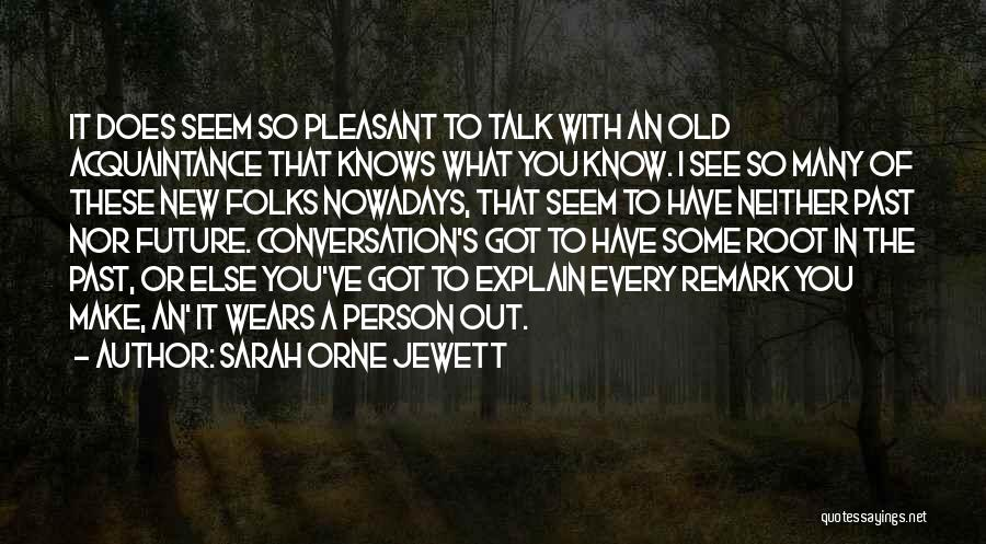 Many Friendship Quotes By Sarah Orne Jewett