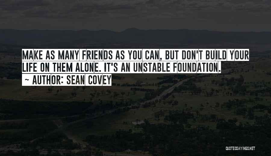 Many Friendship Quotes By Sean Covey