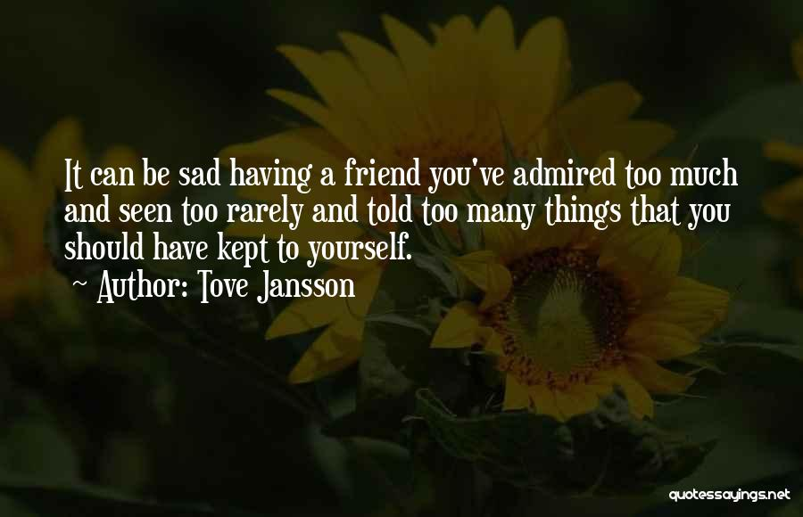 Many Friendship Quotes By Tove Jansson