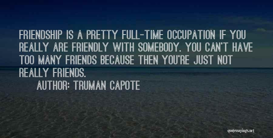 Many Friendship Quotes By Truman Capote
