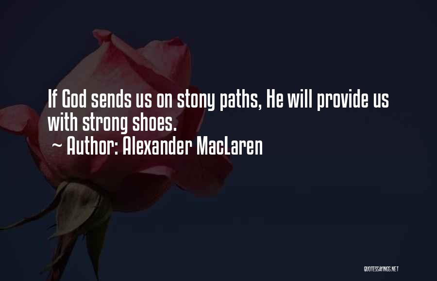 Many Paths To God Quotes By Alexander MacLaren