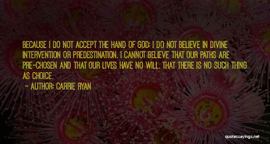 Many Paths To God Quotes By Carrie Ryan