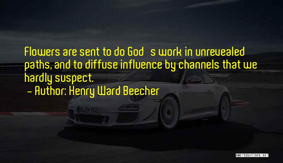 Many Paths To God Quotes By Henry Ward Beecher