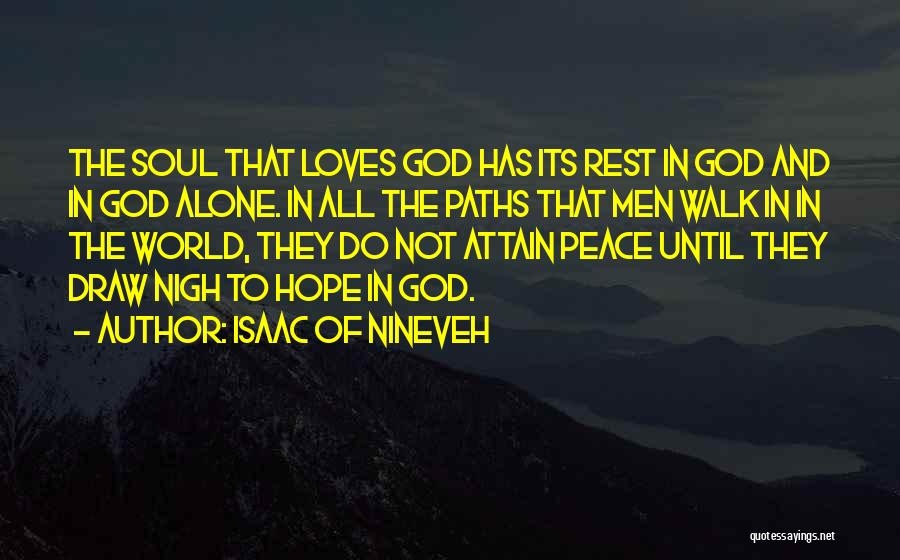 Many Paths To God Quotes By Isaac Of Nineveh