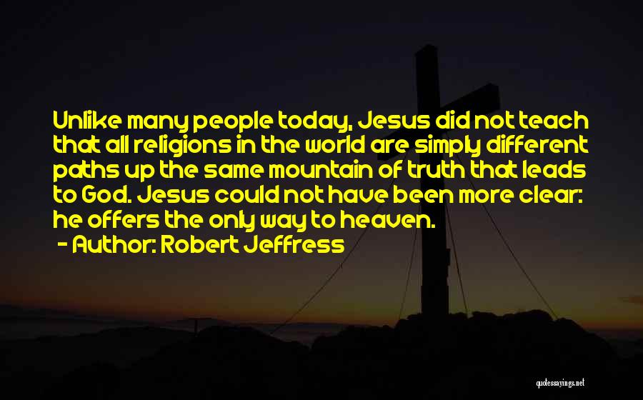 Many Paths To God Quotes By Robert Jeffress