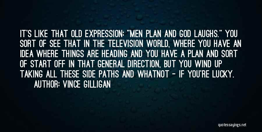 Many Paths To God Quotes By Vince Gilligan