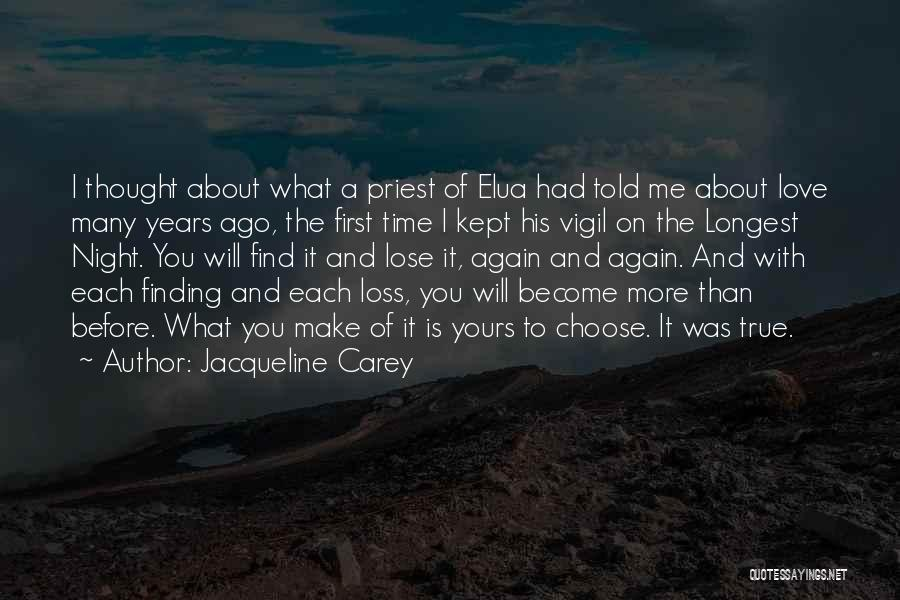 Many Years Of Love Quotes By Jacqueline Carey
