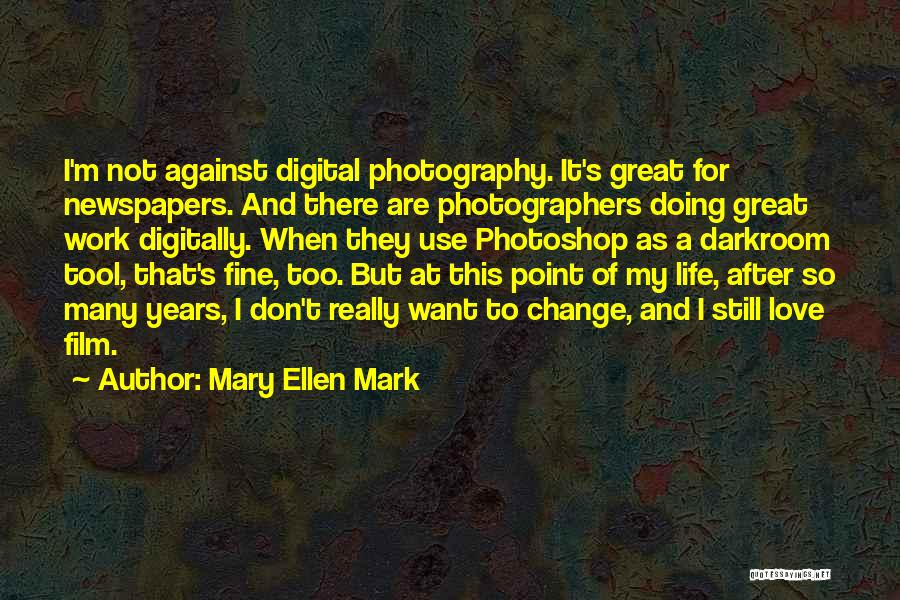 Many Years Of Love Quotes By Mary Ellen Mark