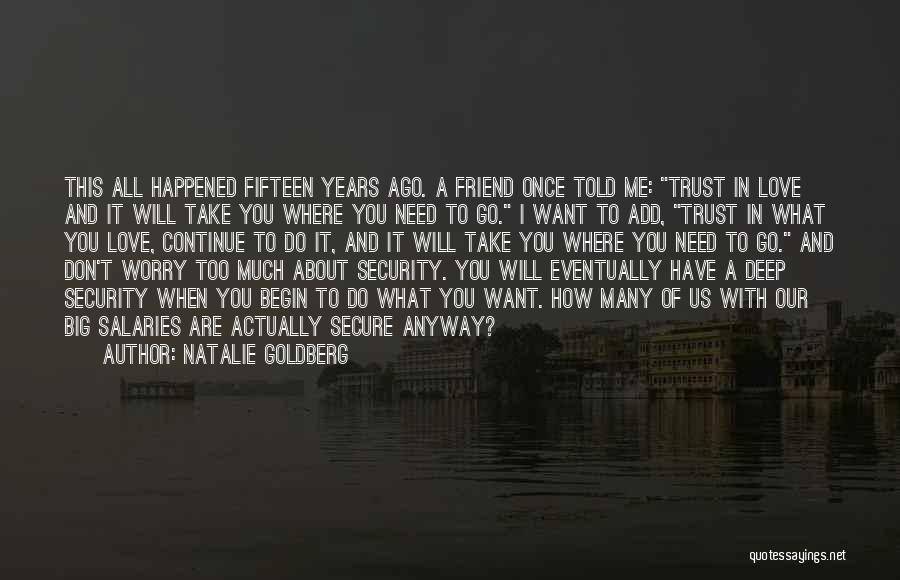 Many Years Of Love Quotes By Natalie Goldberg