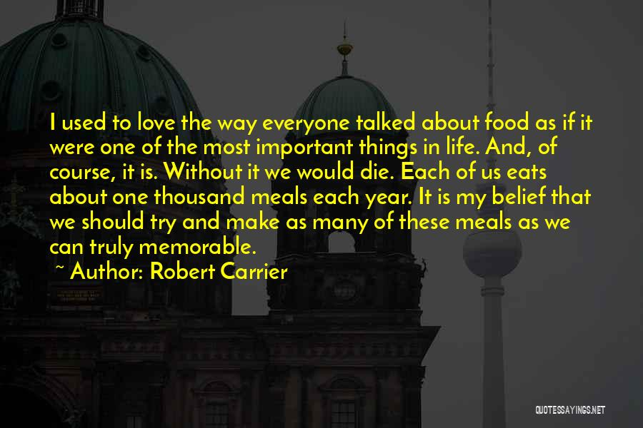 Many Years Of Love Quotes By Robert Carrier