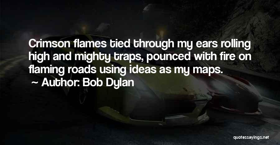 Maps And Quotes By Bob Dylan