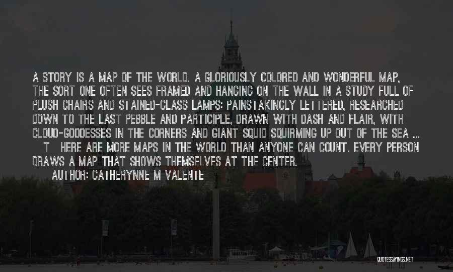 Maps And Quotes By Catherynne M Valente