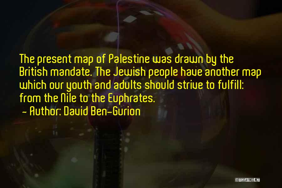 Maps And Quotes By David Ben-Gurion