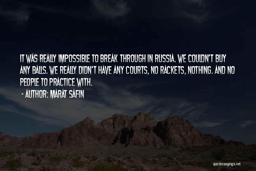 Marat Safin Quotes 1158981
