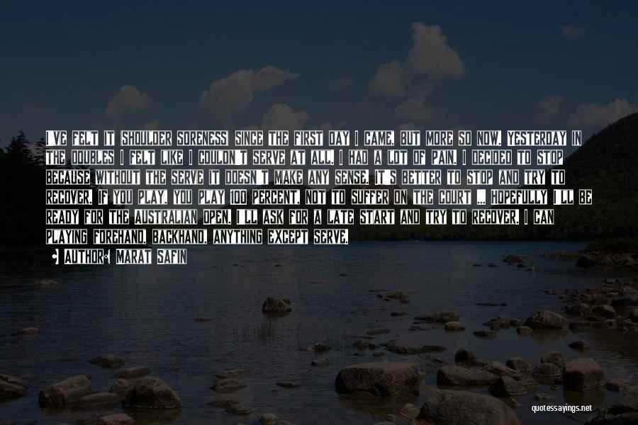 Marat Safin Quotes 1183913