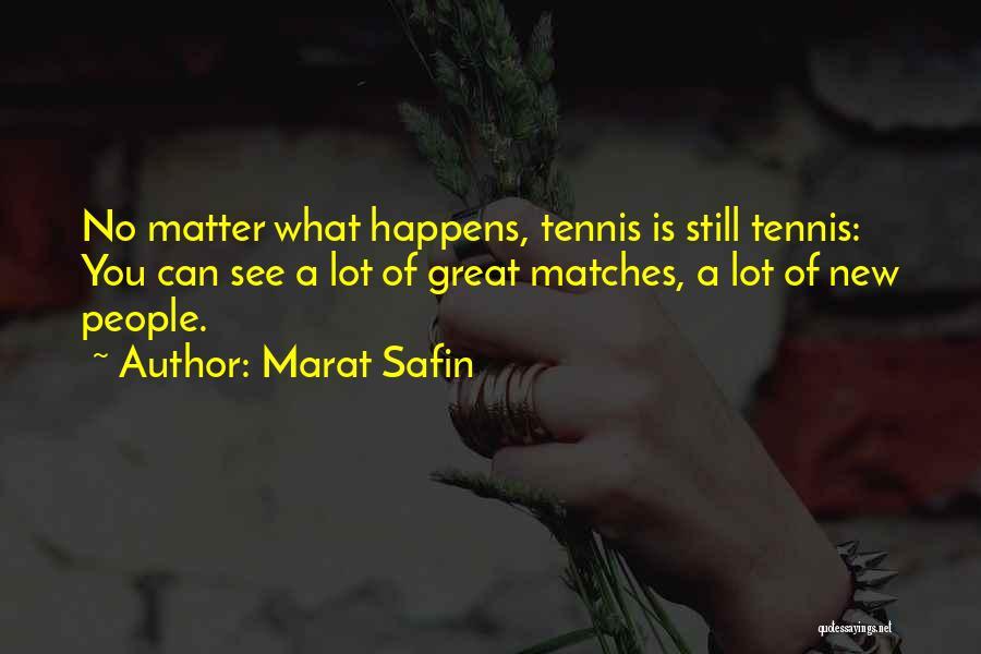Marat Safin Quotes 1408580