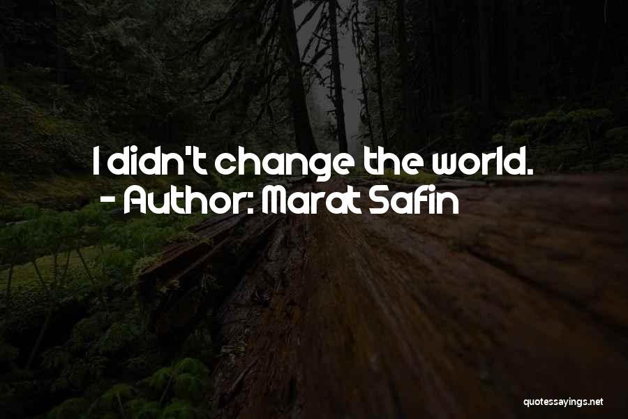Marat Safin Quotes 1427399