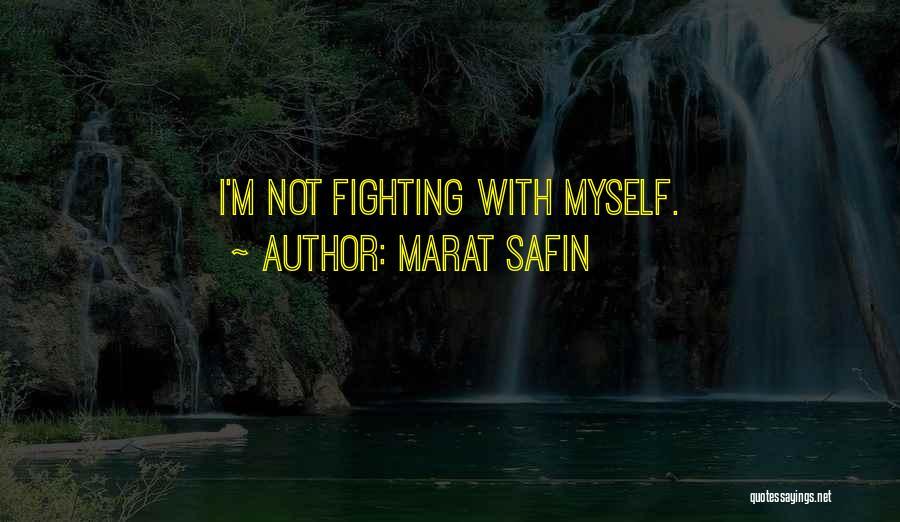 Marat Safin Quotes 1547304