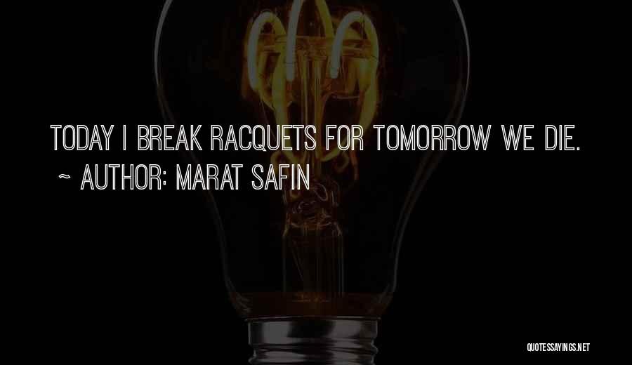 Marat Safin Quotes 1870323