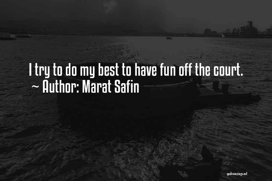 Marat Safin Quotes 2132951