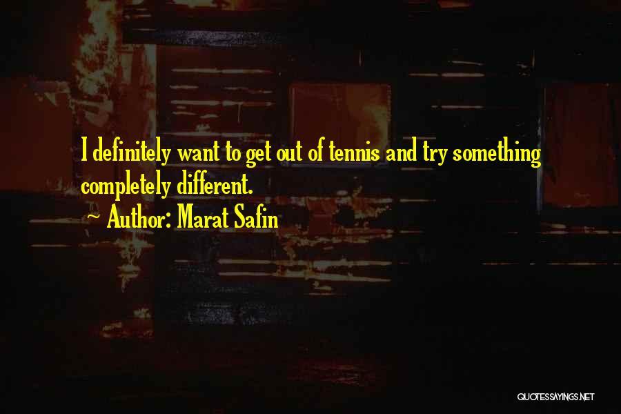 Marat Safin Quotes 2180730