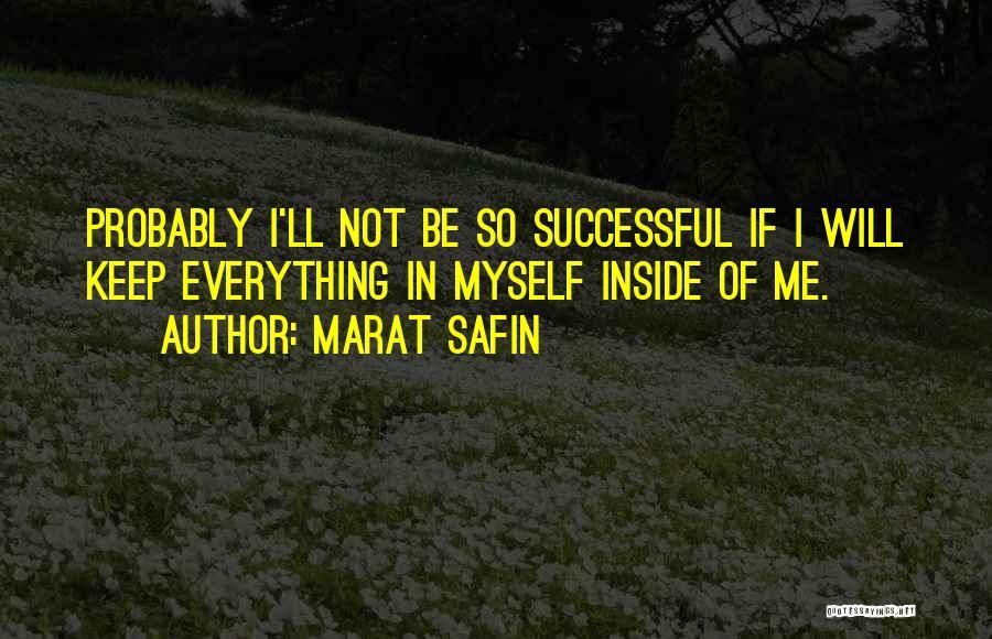 Marat Safin Quotes 766616