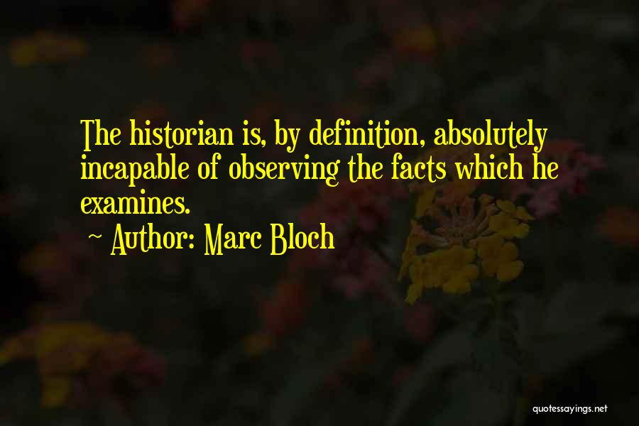 Marc Bloch Quotes 354116