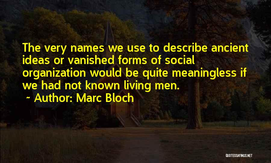 Marc Bloch Quotes 938196