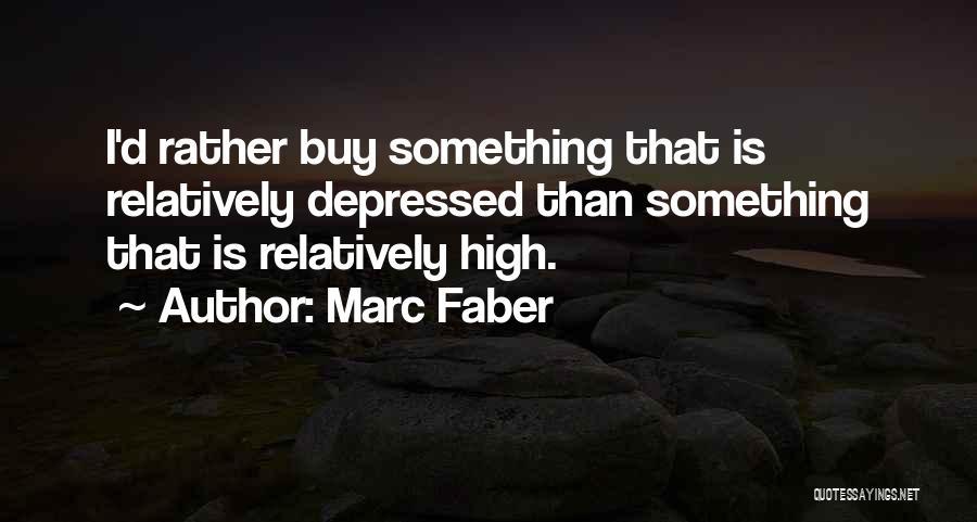 Marc Faber Quotes 1090344