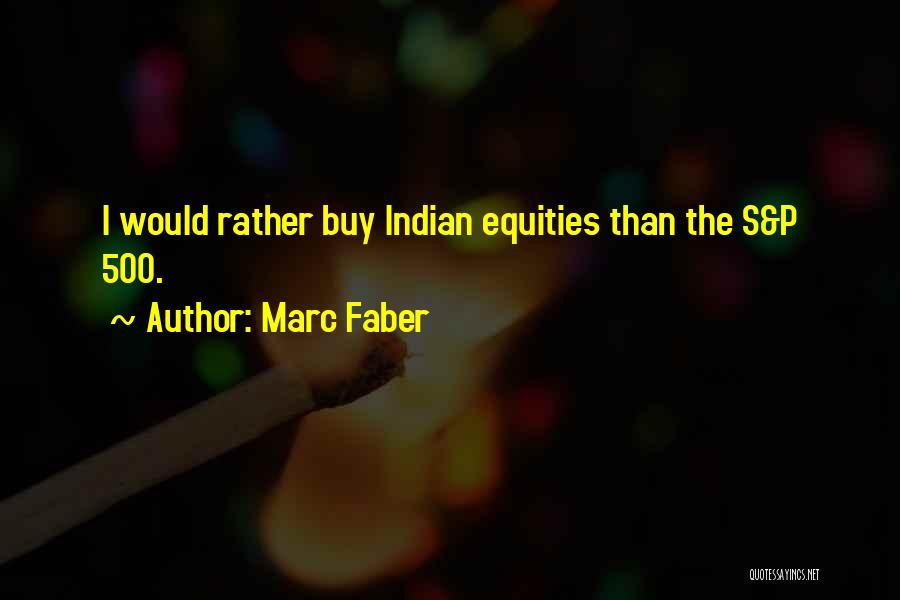 Marc Faber Quotes 2269777