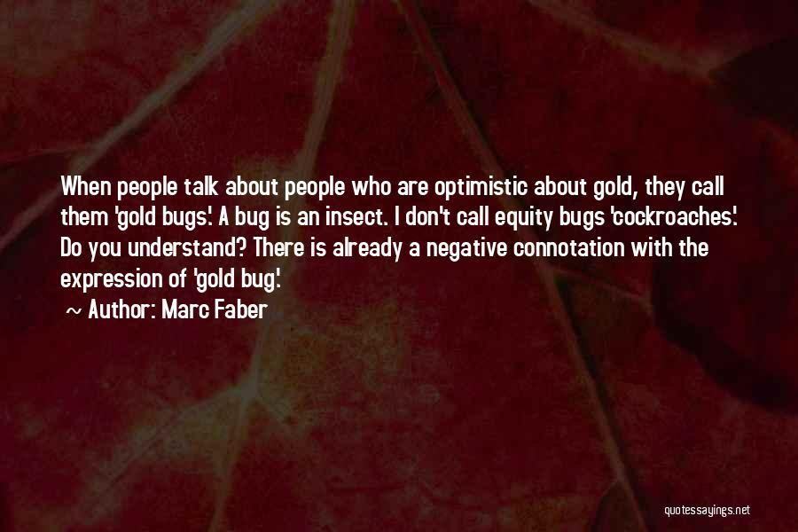 Marc Faber Quotes 631132