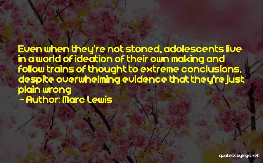 Marc Lewis Quotes 269325