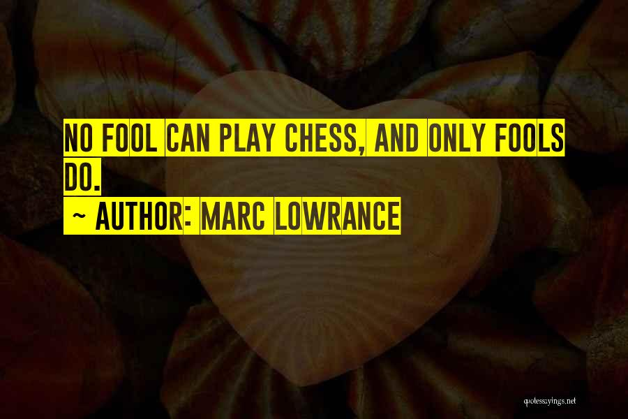 Marc Lowrance Quotes 585910