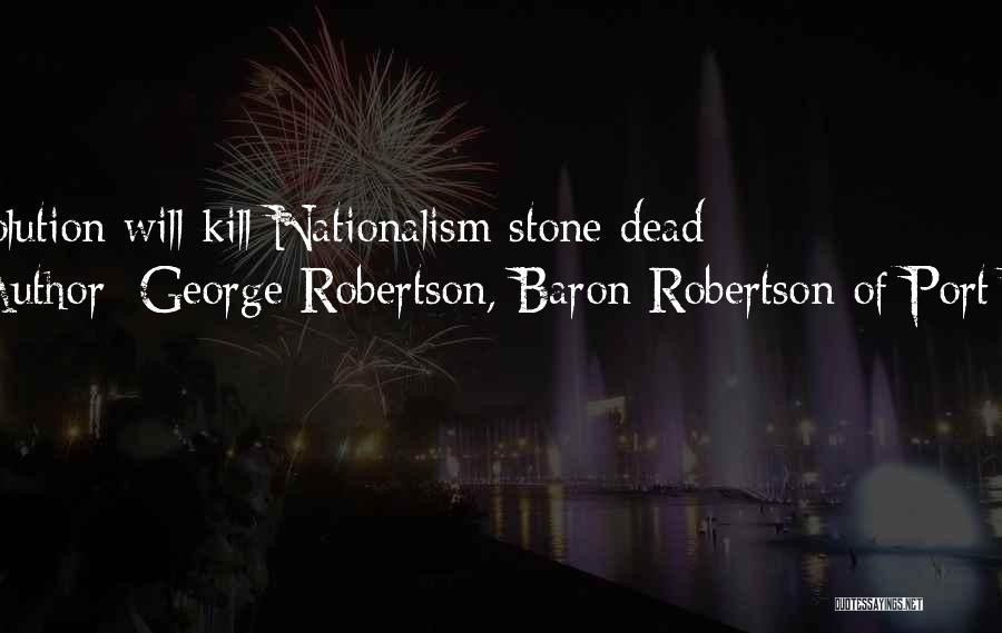 Marc Pairon Quotes By George Robertson, Baron Robertson Of Port Ellen