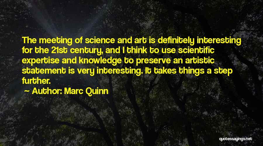 Marc Quinn Quotes 1752760