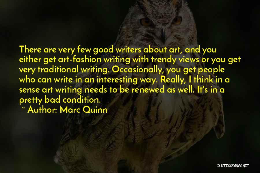 Marc Quinn Quotes 477456