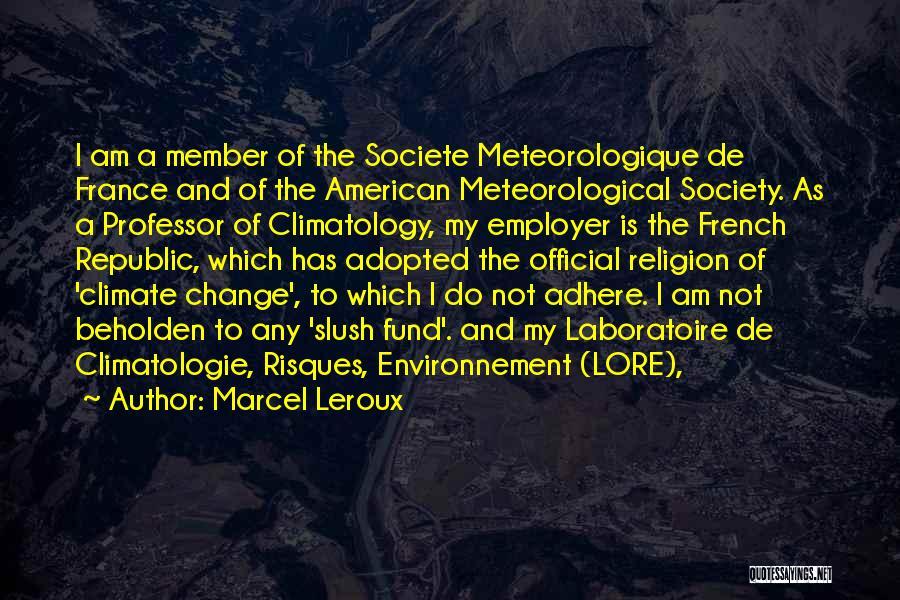 Marcel Leroux Quotes 567507