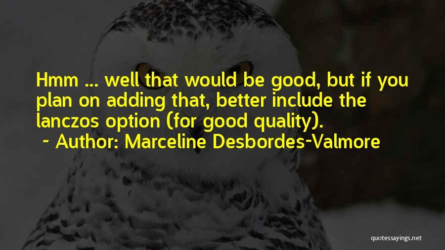 Marceline Desbordes-Valmore Quotes 1200589