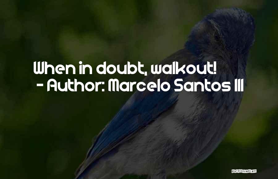 Marcelo Santos Quotes By Marcelo Santos III