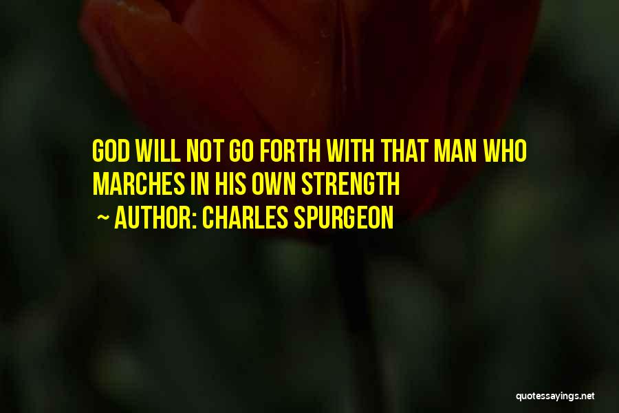 March Forth Quotes By Charles Spurgeon
