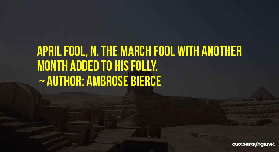 March Month Quotes By Ambrose Bierce