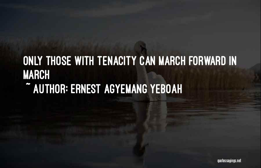 March Month Quotes By Ernest Agyemang Yeboah